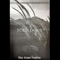 """""""Soliloquy"""" by Nor Azian"""