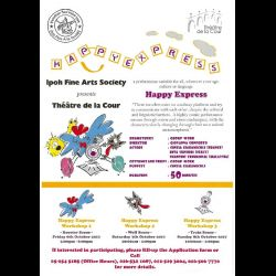 Ipoh Fine Arts Society & Theatre De La Cour: 'Happy Express' (6-8 Oct 2017)