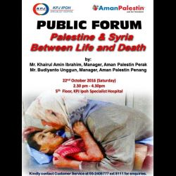 Public Forum: Palestine & Syria � between life and death (22 Oct 2016)