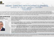 Photo of ASEAN: Dancing with Fighting Elephants (16 Jun 2021)